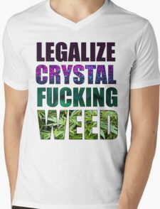LEGALIZE CRYSTAL FUCKING WEED Mens V-Neck T-Shirt