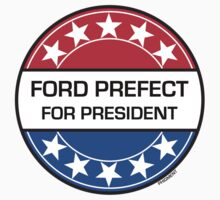 FORD PREFECT FOR PRESIDENT One Piece - Short Sleeve
