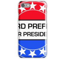 FORD PREFECT FOR PRESIDENT iPhone Case/Skin