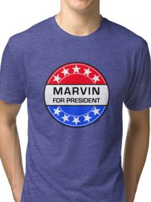 MARVIN FOR PRESIDENT Tri-blend T-Shirt