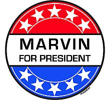 MARVIN FOR PRESIDENT Photographic Print