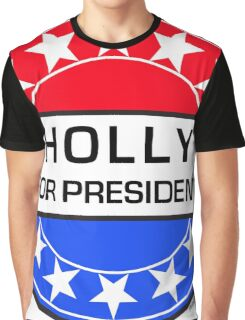 HOLLY FOR PRESIDENT Graphic T-Shirt