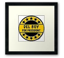 DEL BOY FOR PRESIDENT Framed Print