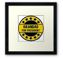 GRANDAD FOR PRESIDENT Framed Print