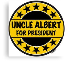 UNCLE ALBERT FOR PRESIDENT Canvas Print
