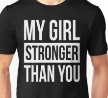 MY GIRL STRONGER THAN YOU Unisex T-Shirt