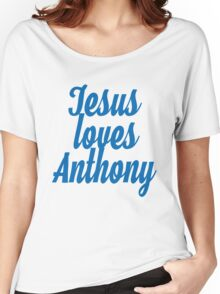 Jesus loves Anthony Women's Relaxed Fit T-Shirt
