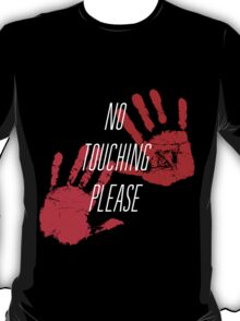 No Touching Please T-Shirt