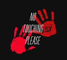 No Touching Please Unisex T-Shirt