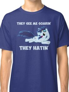 They See Me Soarin' - They Hatin' Classic T-Shirt