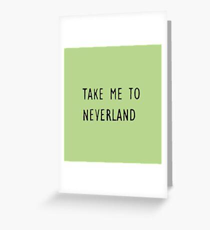 Take Me to neverland Greeting Card