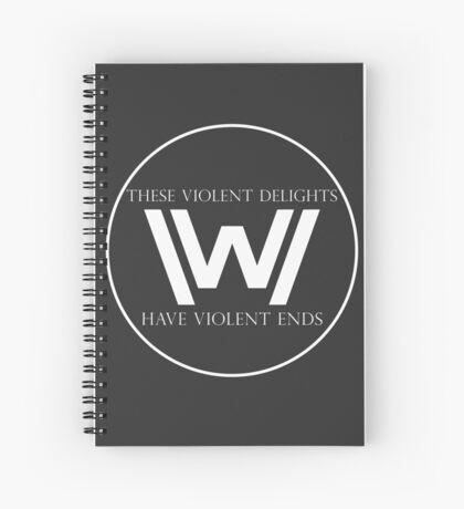 These Violent Delights, Have Violent Ends Spiral Notebook