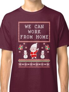 WORK FROM HOME - UGLY CHRISTMAS SWEATER Classic T-Shirt