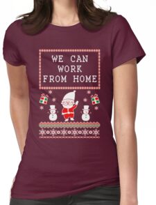 WORK FROM HOME - UGLY CHRISTMAS SWEATER Womens Fitted T-Shirt