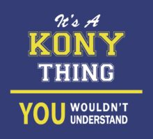 It's A KONY thing, you wouldn't understand !! by satro