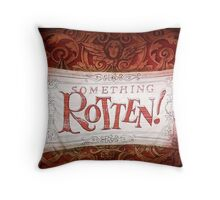 Something Rotten! Backdrop Throw Pillow