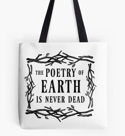 John Keats - The Poetry of Earth is Never Dead Tote Bag