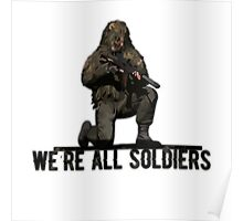 We're all soldiers Poster