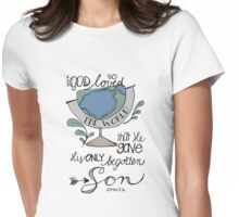 For GOD so loved... He gave Womens Fitted T-Shirt