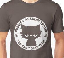 Pussies-against-Trump---You-can't-grab-this! Unisex T-Shirt