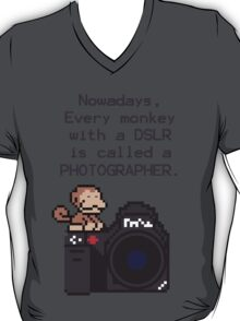 Every Monkey With A Camera Is Called a Photographer T-Shirt