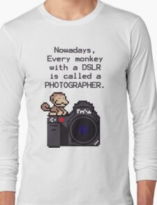 Every Monkey With A Camera Is Called a Photographer Long Sleeve T-Shirt
