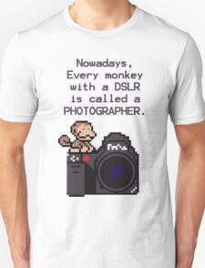 Every Monkey With A Camera Is Called a Photographer Unisex T-Shirt