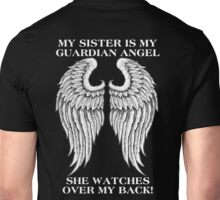 My Sister is my guardian angel She watches over my back Unisex T-Shirt