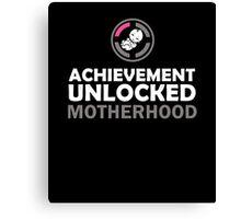 Achievement Unlocked - Motherhood Canvas Print