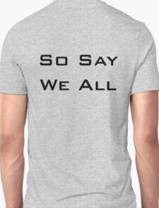 So Say We All T-Shirt