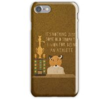 It's nothing. It's just some old trophy I won for being an athlete. iPhone Case/Skin