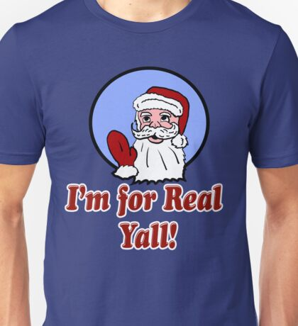 I'm for real Yall Santa Unisex T-Shirt