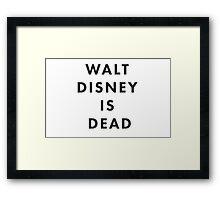 Walt Disney is Dead Framed Print
