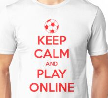 keep calm and play online. Unisex T-Shirt