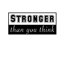 Stronger than you think graphic saying quote Photographic Print