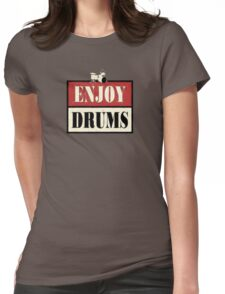 Enjoy Drums Old Sign Womens Fitted T-Shirt