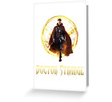 Dr Strange is coming Greeting Card