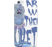 Are we there Yeti? PLAIN iPhone Case/Skin