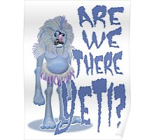 Are we there Yeti? PLAIN Poster