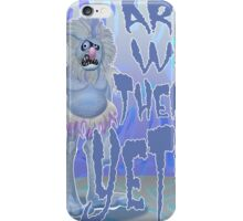 Are we there Yeti? COLOURED iPhone Case/Skin