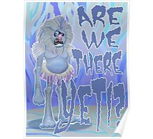 Are we there Yeti? COLOURED Poster