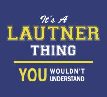 It's A LAUTNER thing, you wouldn't understand !! by satro