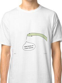 haha fuckin lit I love memes Classic T-Shirt