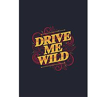 DRIVE ME WILD Photographic Print