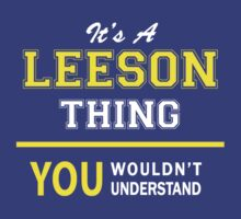 It's A LEESON thing, you wouldn't understand !! by satro