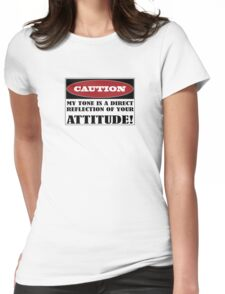 Caution Attitude Womens Fitted T-Shirt