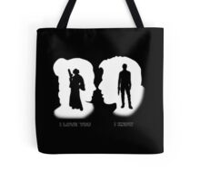I love You, I Know Tote Bag