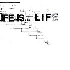 LIFE IS LIFE by Bas Scheffer