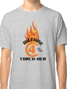 Butane Torch-Her #C4 Dub City Classic T-Shirt