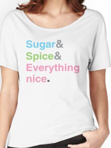 Sugar, Spice & Everything nice Women's Relaxed Fit T-Shirt